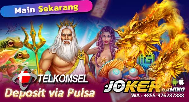 Deposit Slot Pakai Pulsa Telkomsel