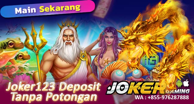 Deposit Slot Joker Pulsa Tanpa Potongan