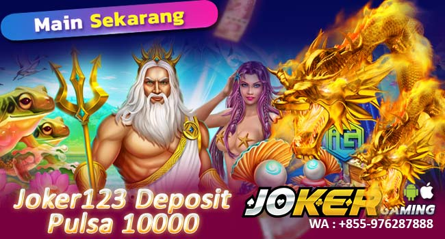 Deposit Slot Joker123 Pulsa 10Rb